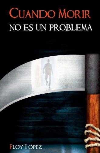 cuando-morir-no-es-un-problema-spanish-edition