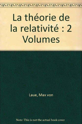 La théorie de la relativité : 2 Volumes par Max von Laue