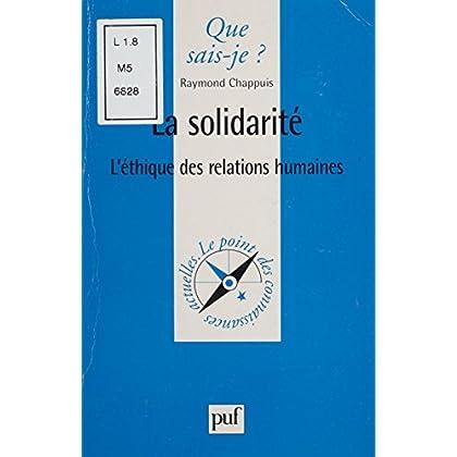 La Solidarité: L'éthique des relations humaines (Que sais-je ? t. 3485)