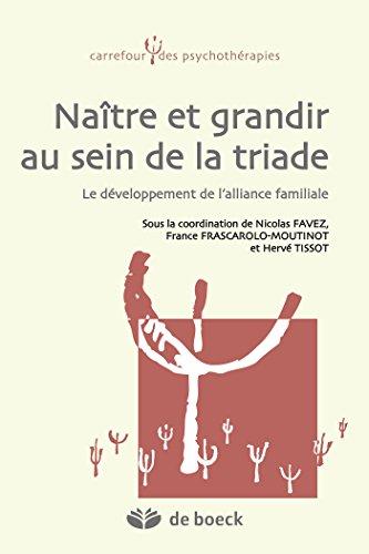 naitre-et-grandir-au-sein-de-la-triade-le-developpement-de-lalliance-familiale-carrefour-des-psychot
