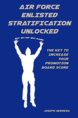 Air Force Enlisted Stratification Unlocked: The Key to Increase Your Promotion Board Score (English Edition) -