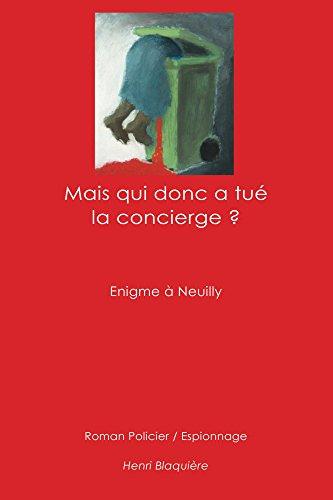 Mais qui donc a tu la concierge ?: Enigme  Neuilly