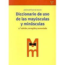 Diccionario de uso de las mayúsculas y minúsculas: 2ª ed., corregida y aumentada (Biblioteconomía y Administración Cultural)