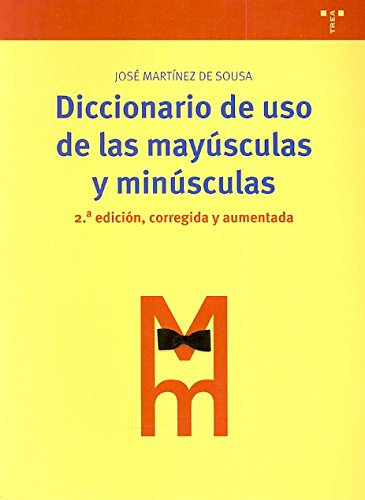 Diccionario de uso de las mayúsculas y minúsculas: 2ª ed., corregida y aumentada par JOSE MARTINEZ DE SOUSA