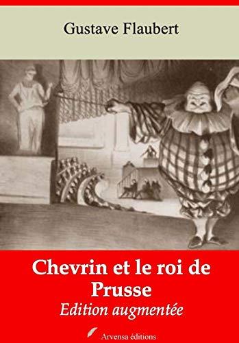 Chevrin Et Le Roi De Prusse | Edition Intégrale Et Augmentée: Nouvelle Édition 2019 Sans Drm por Gustave Flaubert