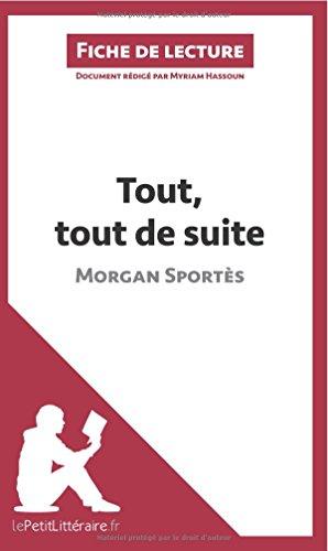 Tout, tout de suite de Morgan Sports (Fiche de lecture): Rsum complet et analyse dtaille de l'oeuvre