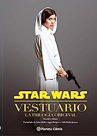 Star Wars Vestuario. La trilogía original  par  Varios autores