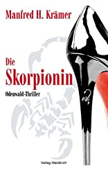 Die Skorpionin: Odenwald Krimi - Ein echter Thriller
