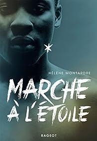 Marche à l'étoile par Hélène Montardre