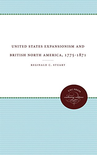 United States Expansionism and British North America, 1775-1871 (English Edition)