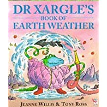 By Jeanne Willis Dr. Xargle's Book of Earth Weather (Red Fox picture books) (New edition) [Paperback]