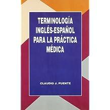 Terminología inglés-español para la práctica médica
