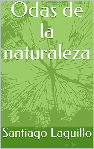 Odas de la naturaleza (Lyrics Español nº 1) eBook: Santiago ...