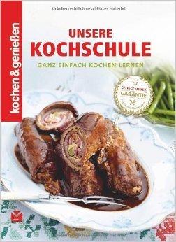 Unsere Kochschule: Ganz einfach kochen lernen (Kochen & Genie§en) ( 11. MŠrz 2013 )