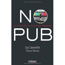 No Pub: Le jour où la pub s'est arrêtée