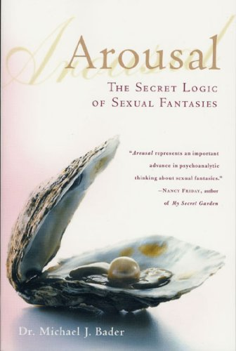 Arousal: The Secret Logic of Sexual Fantasies (English Edition)