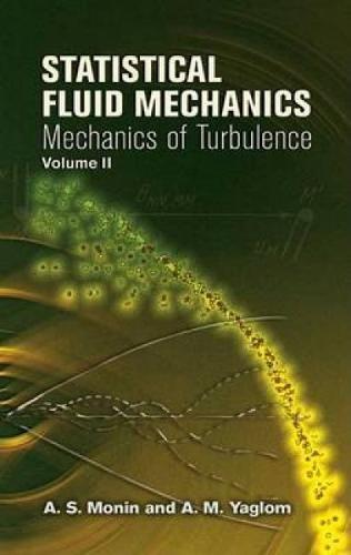 Statistical Fluid Mechanics: v. 2 (Dover Books on Physics)
