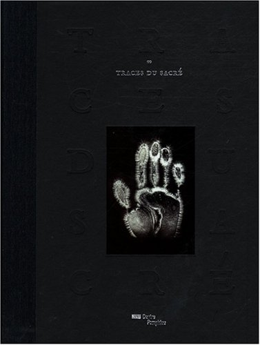 Traces Du Sacre par Angela Lampe, Jean de Loisy