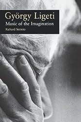 Gy?de?ed??ede??d??ede?ed???de??d???rgy Ligeti: Music of the Imagination by Richard Steinitz (2003-03-20)