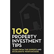 100 Property Investment Tips: Learn from the experts and accelerate your success (English Edition)