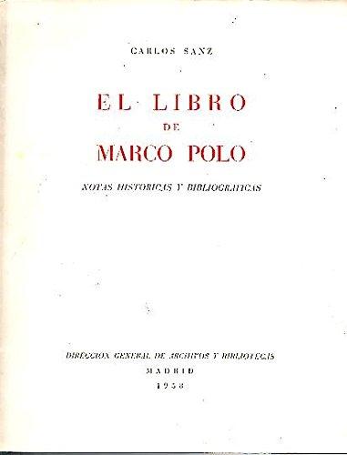 EL LIBRO DE MARCO POLO. NOTAS HISTORICAS Y BIBLIOGRAFICAS.