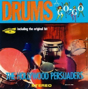 Drums A-Go-Go by Hollywood Persuaders (2007-07-02)