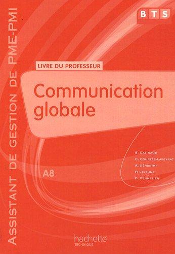 Communication globale A8 BTS assistant de gestion de PME-PMI : Livre du professeur
