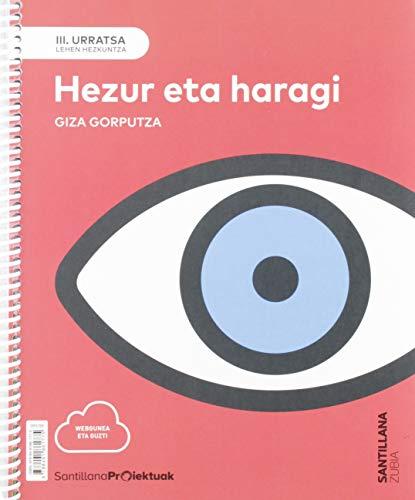 III URRATSA HEZUR ETA HARAGI. GIZA GORPUTZA