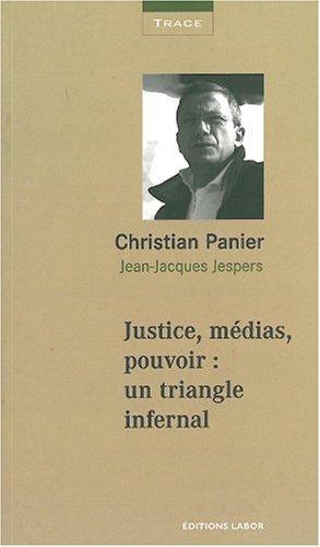Justice, médias, pouvoir : un triangle infernal