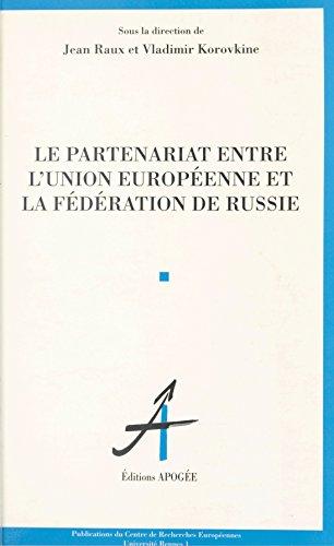 Le partenariat entre l'Union européenne et la Fédération de Russie