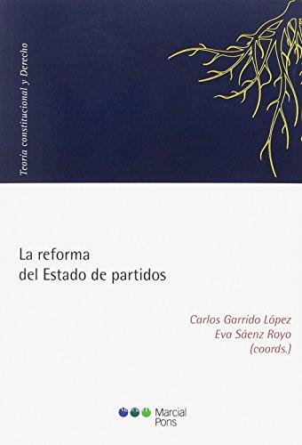 La reforma del Estado de partidos (Teoría Constitucional y Derecho)