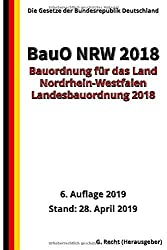 Bauordnung für das Land Nordrhein-Westfalen - (Landesbauordnung 2018 - BauO NRW 2018), 6. Auflage 2019