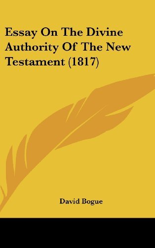 Essay On The Divine Authority Of The New Testament (1817) by David Bogue (2009-02-06)