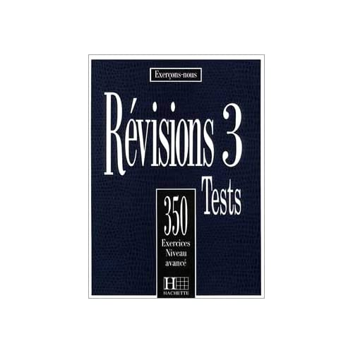 REVISIONS NIVEAU 3. Tests, 350 exercices niveau avancé