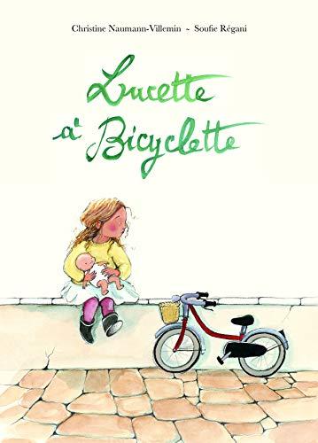 Lucette à Bicyclette / Christine Naumann-Villemin | Naumann-Villemin, Christine. Auteur