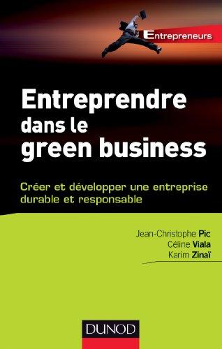 Livre gratuits Entreprendre dans le green business : Créer et développer votre entreprise durable et responsable (Entrepreneurs) pdf