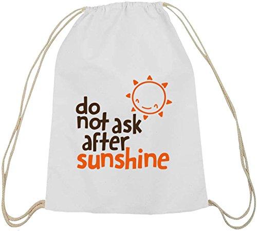Do Not Ask After Sunshine, lustige Sprüche Baumwoll natur Turnbeutel Rucksack Sport Beutel weiß natur
