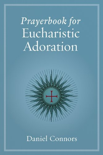 Prayerbook for Eucharistic Adoration by Daniel Connors (2013-10-21)
