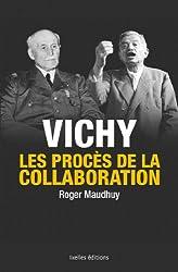 Vichy, les procès de la collaboration (LITTERATURE GEN)