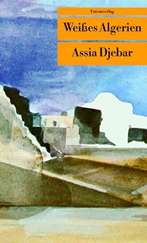 Weißes Algerien (Unionsverlag Taschenbücher)