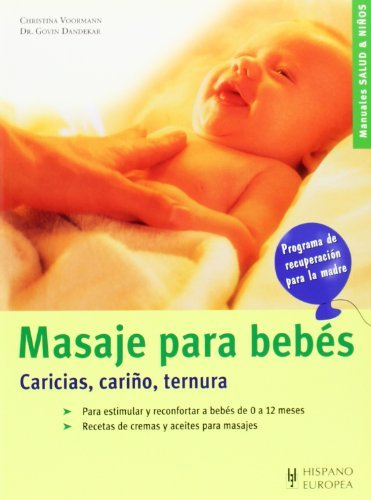 Masajes para bebes (Spanish Edition) by Christina Voormann (2007-10-01)