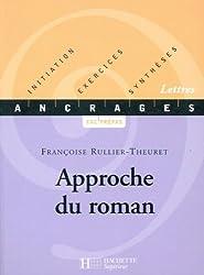 Approche du roman : Initiation-Exercices-Synthèses (Ancrages t. 8)