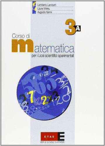 Corso di matematica. Modulo 3A. Per il triennio del Liceo scientifico sperimentale