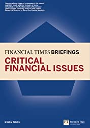 Critical Financial Issues: Financial Times Briefing (Financial Times Series) by Brian Finch (2011-01-29)