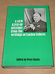 New Kind of History: From the Writings of Febvre