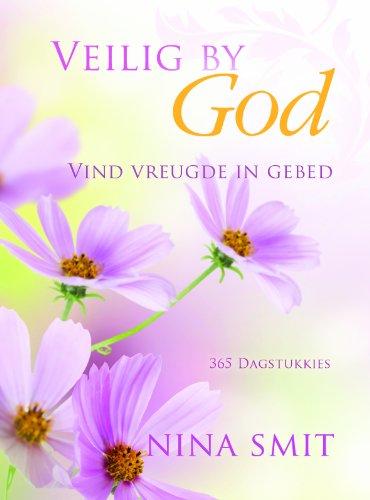 Veilig by God: Vind vreugde in gebed (Afrikaans Edition)