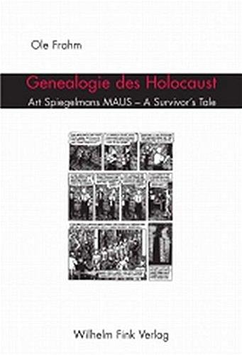 Genealogie des Holocaust. Art Spiegelmans MAUS - A Survivor`s Tale (Frahm Art)