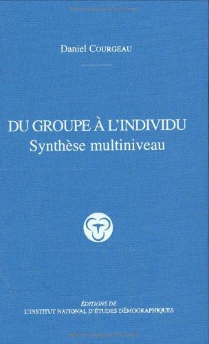 Du groupe à l'individu : Synthèse multiniveau par Daniel Courgeau