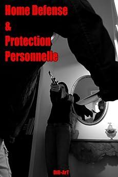 Home-Defense et Protection Personnelle par [DiD ArT]