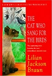The Cat Who Sang for the Birds (Jim Qwilleran Feline Whodunnit) by Lilian Jackson Braun (1998-03-12)